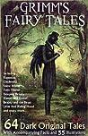Grimm's Fairy Tales: 64 Dark Original Tales