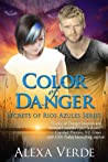 Color of Danger (Secrets of Rios Azules, #1)