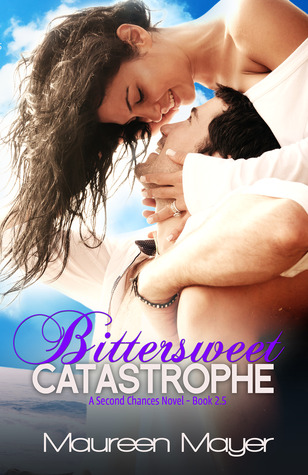 Bittersweet Catastrophe (Second Chances, #2.5)