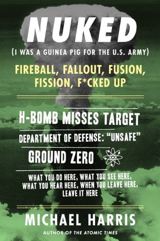 NUKED: I Was A Guinea Pig For The U.S. Army