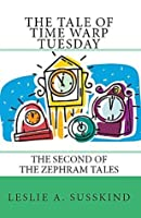 The Tale of Time Warp Tuesday (The second of the Zephram Tales)