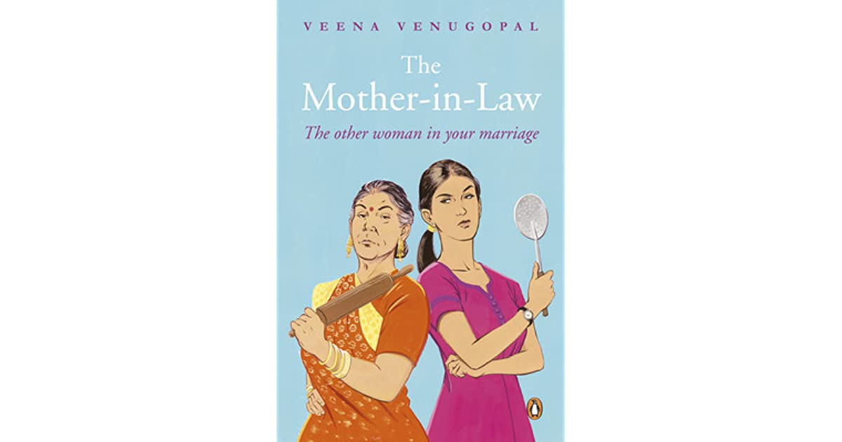 The Mother-in-Law: The Other Woman in Your Marriage by Veena Venugopal