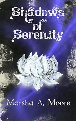 Shadows of Serenity by Marsha A. Moore