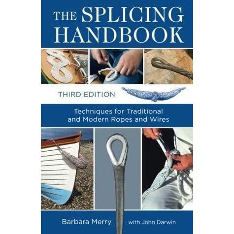 The splicing handbook techniques for traditional and modern ropes the splicing handbook techniques for traditional and modern ropes and wires by barbara merry fandeluxe Gallery
