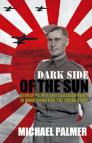 Dark Side of the Sun: George Palmer and Canadian POWs in Hong Kong and the Omine Camp