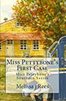 Miss Pettybone's Southern Series (Miss Pettybone's First Case Proofed & Edited 5-12)