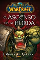 El Ascenso de la Horda (World of WarCraft, #2)