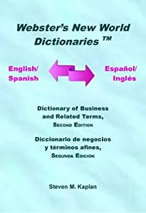 English/Spanish-Spanish/English Dictionary of Business and Related Terms, Second Edition