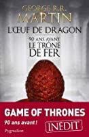 L'Œuf de Dragon (The Tales of Dunk and Egg, #3)