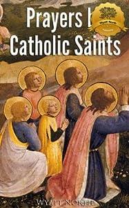 Prayers by Catholic Saints