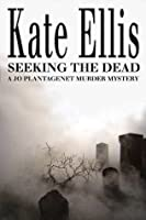 Seeking the Dead (Joe Plantagenet #1)