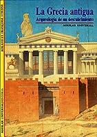 La Grecia antigua. Arqueología de un descubrimiento
