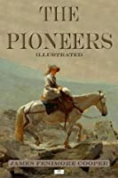 The Pioneers (Illustrated)