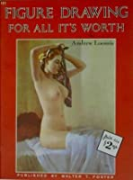 Figure Drawing for All It's Worth (Walter Foster Art Instruction Series, 191 - Figure Drawing)