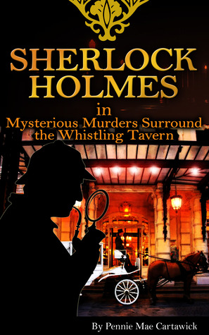 Mysterious Murders Surround the Whistling Tavern (Sherlock Holmes)