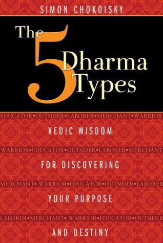 The-Five-Dharma-Types-Vedic-Wisdom-for-Discovering-Your-Purpose-and-Destiny