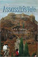 The Assassin's Tale (The Ottoman Cycle, #3)