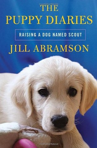 The Puppy Diaries: Raising a Dog Named Scout