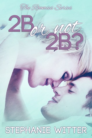 2B or Not 2B? (The Roomies, #1)