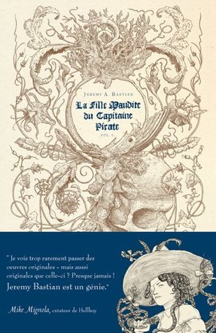 La Fille Maudite du Capitaine Pirate #1 by Jeremy A. Bastian