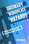 Ordinary Workplace Hazards, Or SHIELD and OSHA Aren't On Spea... by Scifigrl47