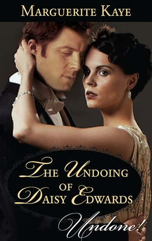 The Undoing of Daisy Edwards (A Time For Scandal, #1)