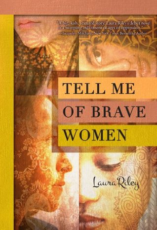 Tell Me Of Brave Women By Laura Riley