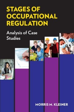 Stages of Occupational Regulation Analysis of Case Studies