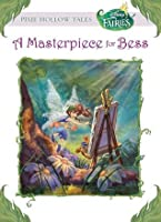 A Masterpiece for Bess (Tales of Pixie Hollow, #7)