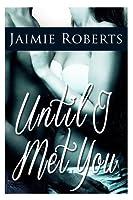 Until I Met You