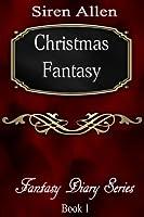 Christmas Fantasy - (Fantasy Diary Series Book 1)