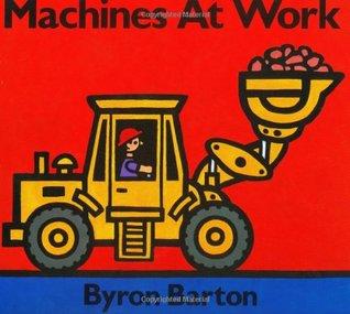 Machines at Work by Byron Barton