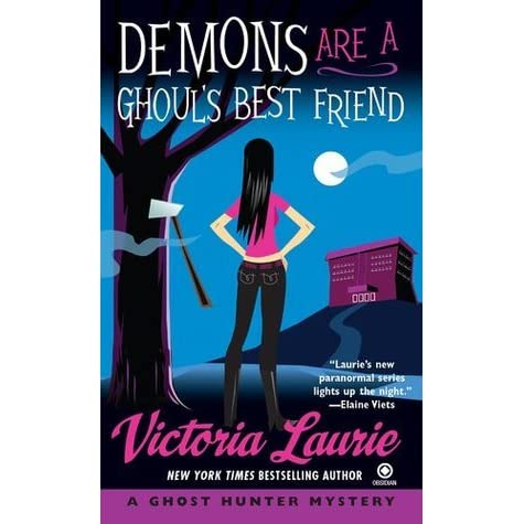 Demons Are A Ghouls Best Friend Ghost Hunter Mystery 2 By Victoria Laurie