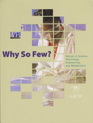 Why So Few?: Women in Science, Technology, Engineering, and Mathematics