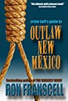 Crime Buff's Guide to Outlaw New Mexico