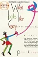 WHAT LOOKS LIKE CRAZY ON AN ORDINARY DAY... [ BOOK ,OPRAH'S CLUB] paperback-1997