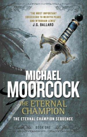 The Eternal Champion: Book 1 of Erekosë Trilogy