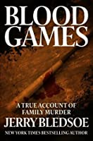 Blood Games: A True Account of Family Murder