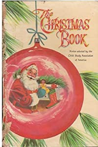 The Christmas Book A collection of stories selected by the Child Study Association of America
