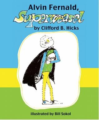 d7205689e767 Alvin Fernald, Superweasel by Clifford B. Hicks