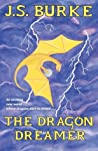 The Dragon Dreamer by J.S. Burke