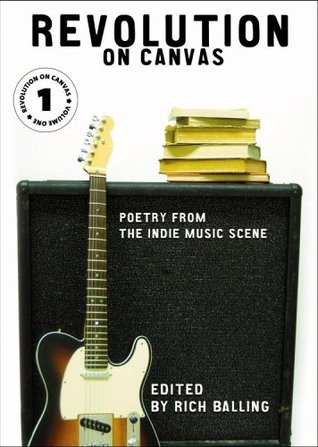 Revolution on Canvas, Volume 1 : Poetry from the Indie Music Scene