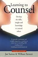 Learning to Counsel: Develop the skills, insight and knowledge to counsel others