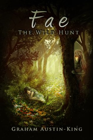 Fae: The Wild Hunt by Graham Austin-King