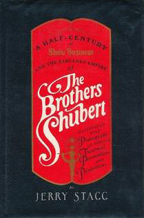 A Half-Century of Show Business and the Fabulous Empire of The Brothers Shubert
