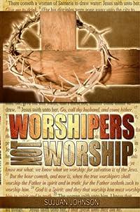 Worshipers Not Worship