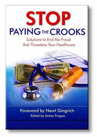 Stop Paying the Crooks: Solutions to End the Fraud That Threatens Your Healthcare