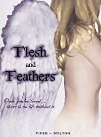 Flesh and Feathers: Volume #1 (The Flesh Series)