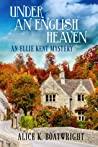 Under an English Heaven: An Ellie Kent Mystery (Ellie Kent Mystery, #1)