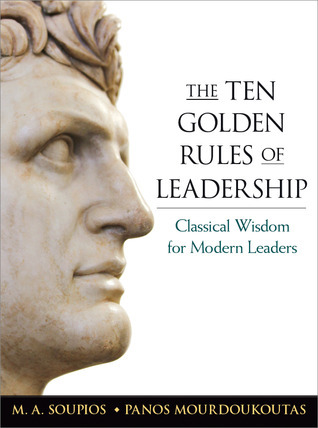 The Ten Golden Rules of Leadership  Classical Wisdom for Modern Leaders